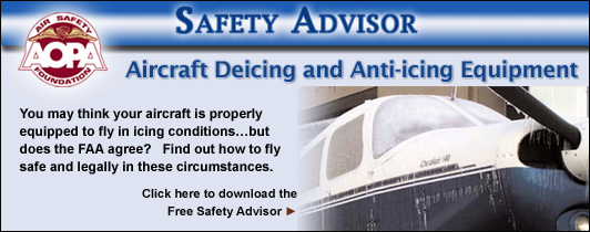 You may think your aircraft is properly equipped to fly in icing conditions...but does the FAA agree?   Find out how to fly safe and legally in these circumstances.  Click here to download the Air Safety Foundation's Free Safety Advisor, Aircraft Deicing and Anti-icing Equipment.